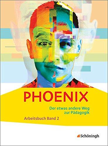 Preisvergleich Produktbild PHOENIX - Der etwas andere Weg zur Pädagogik - Erziehungswissenschaft in der gymnasialen Oberstufe - Neubearbeitung: Band 2: Qualifikationsphase