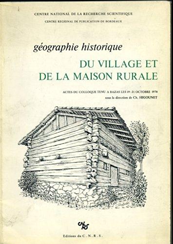 Géographie historique du village et de la maison rurale