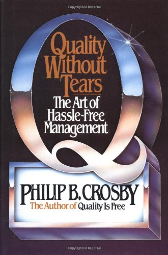 Quality without Tears: Art of Hassle-free Management