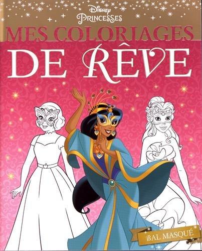 DISNEY PRINCESSES - Mes coloriages de rêve - Bal masqué