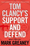 Tom Clancy's Support and Defend by Mark Greaney (2015-02-26)