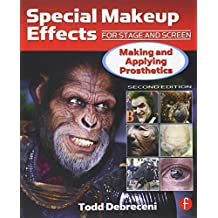 Special Makeup Effects for Stage and Screen: Making and Applying Prosthetics-