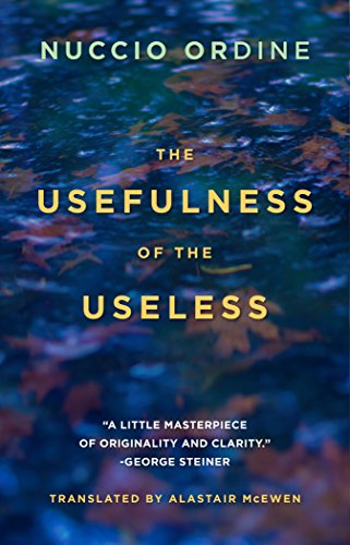 Usefulness of the Useless por Nuccio Ordine