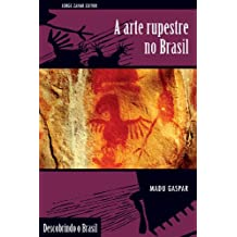 A Arte Rupestre No Brasil (Em Portuguese do Brasil)
