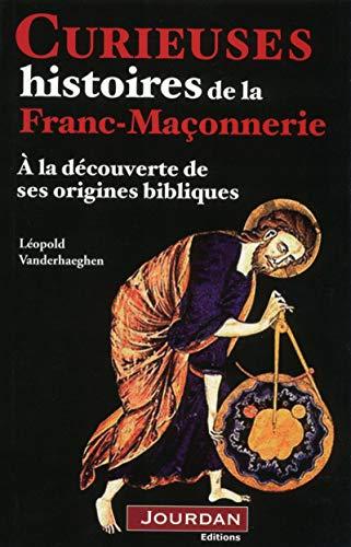 Curieuses hsitoires de la franc-moçonnerie par Leopold Vanderhaeghen