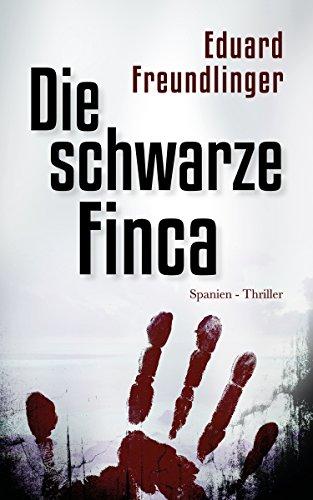 Die schwarze Finca: Spanien-Thriller (Andalusien Trilogie Band 2)