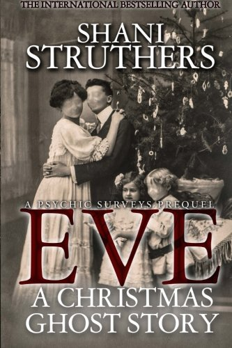 Eve - A Christmas Ghost Story: A Psychic Surveys Prequel: Volume 3