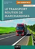 Le transport routier de marchandises...
