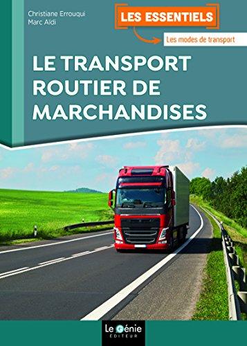 Le transport routier de marchandises par Christiane Errouqui