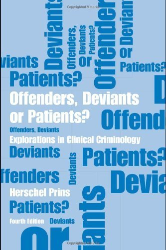 Offenders, Deviants or Patients? Fourth Edition: Explorations in Clinical Criminology by Herschel Prins (2010-08-04)