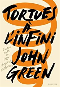 Tortues à l'infini par John Green
