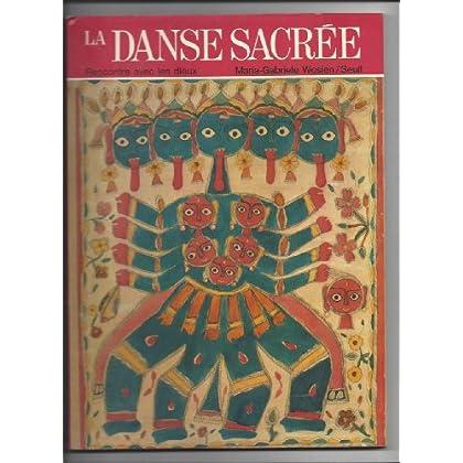 La Danse sacrée : Rencontre avec les dieux