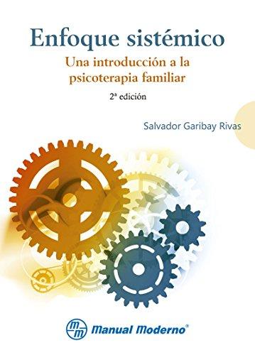 Enfoque sistémico. Una introducción a la psicoterapia familiar por Salvador Garibay Rivas