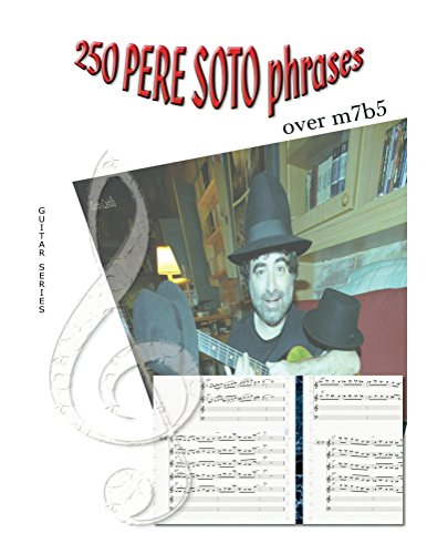 250 PERE SOTO PHRASES over m7b5 (guitar series nº 7) por Pere Soto Tejedor