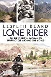 Lone Rider: The First British Woman to Motorcycle Around the World