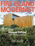 Fire Island Modernist: Horace Gifford...