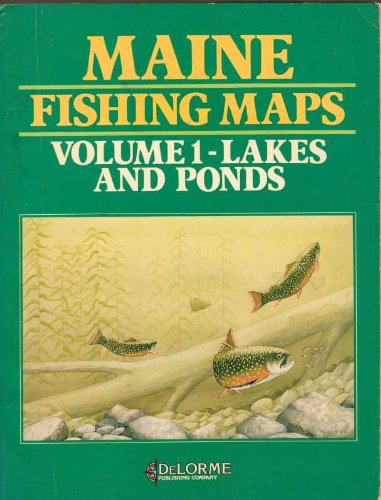 Maine Atlas Delorme (1: Maine Fishing Maps: Lakes and Ponds)