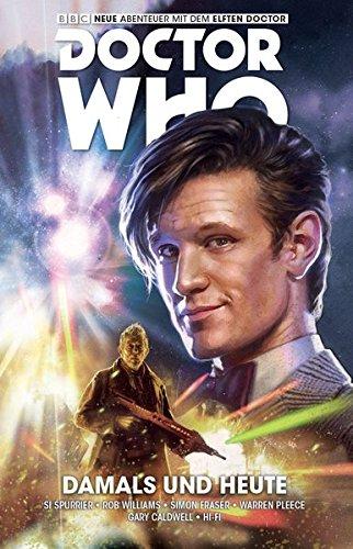 Doctor Who - Der elfte Doctor: Bd. 4: Damals und Heute