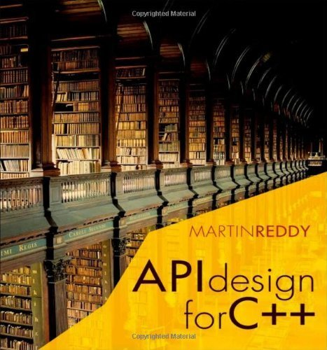 API Design for C++ by Martin Reddy (2011) Paperback