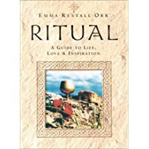 By Emma Restall Orr Ritual: A Guide to Life Love and Inspiration [Paperback]