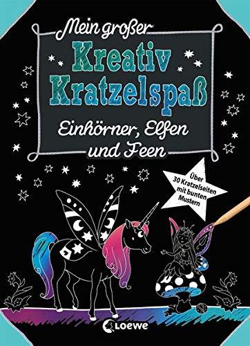 Mein großer Kreativ-Kratzelspaß: Einhörner, Elfen und Feen: für Mädchen ab 5 Jahre (Kreativ-Kratzelbuch)