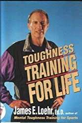 Toughness Training for Life by James E. Loehr (1993-08-01)