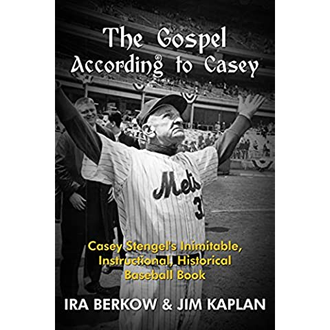 The Gospel According to Casey: Casey Stengel's Inimitable, Instructional, Historical, Baseball Book (Upper Deck Books) (English Edition)