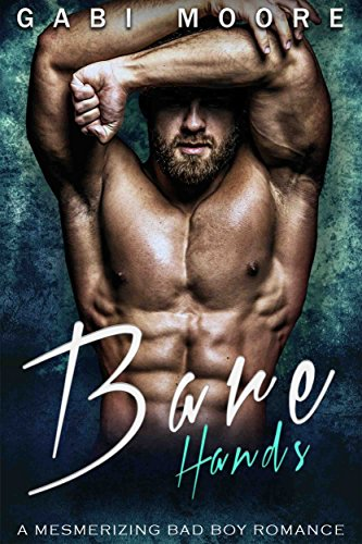 Bare Hands: A Mesmerizing Bad Boy Romance (Bad Boys After Dark Book 10)