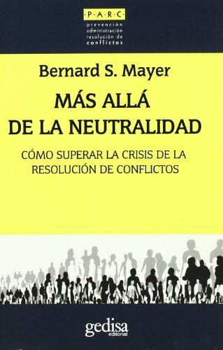 Mas allá de la neutralidad (Parc) por Bernard S. Mayer