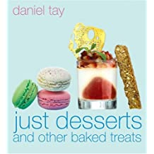 Just Desserts: And Other Baked Treats