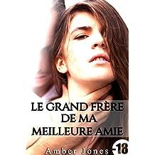 Le Grand Frère de Ma Meilleure Amie: (Roman Adulte, New Romance, Bad Boy, Suspense, Histoire Adulte Érotique)