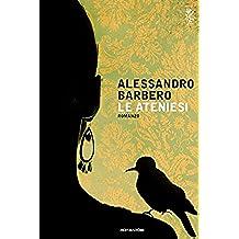 Le ateniesi (Italian Edition)