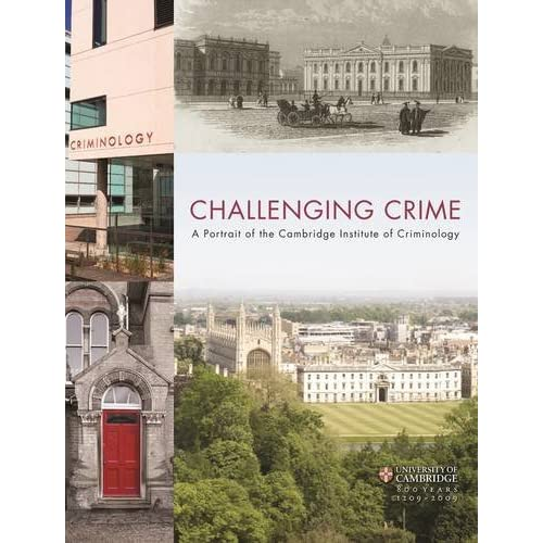 Challenging Crime: A Portrait of the Cambridge Institute of Criminology by Catharine Walston (2009-09-01)