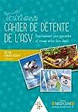 Cahier de détente de l'ASV : Divertissement pour apprendre et réviser entre deux clients...