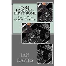 Tom Horton - Dirty Bomb: Agent Tom Horton Thriller by Ian Davies (2013-06-19)