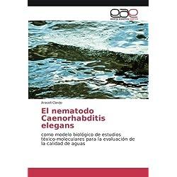El nematodo Caenorhabditis elegans: como modelo biológico de estudios tóxico-moleculares para la evaluación de la calidad de aguas