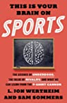 This Is Your Brain on Sports: The Sci...
