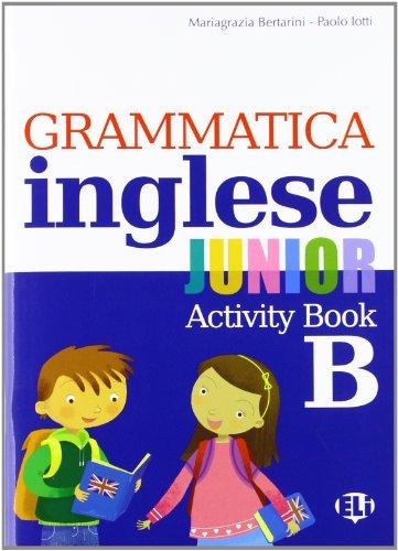 Grammatica inglese junior. Quaderno operativo B. Per la Scuola elementare