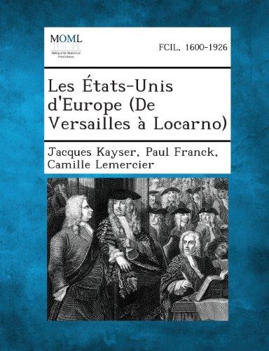 Les Etats-Unis D'Europe (de Versailles a Locarno)