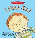 I Feel Sad (Your Emotions) by Brian Moses (1994-11-16)