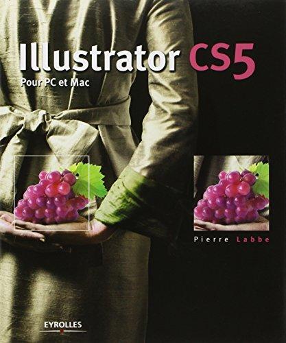 Illustrator CS5 : Pour PC et Mac par Pierre Labbe