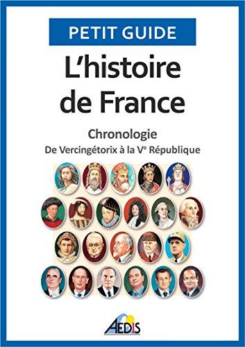 L'histoire de France: Chronologie - De Vercingétorix à la Ve République (Petit guide t. 1)