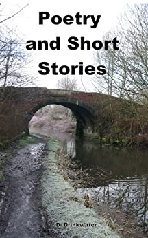 Poetry and short stories (English Edition) par [Drinkwater, Di]