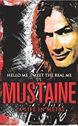Mustaine: A Life in Metal by Dave Mustaine (2010-09-16)