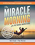 The Miracle Morning for Network Marketers 90-Day Action Planner: Volume 2 (The Miracle Morning for Network Marketing)