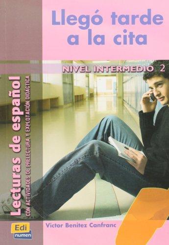 Llegó tarde a la cita (Lecturas de español para jóvenes y adult) por José Luis Ocasar Ariza