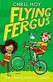 Flying Fergus 4: The Championship Cheats: by Olympic champion Sir Chris Hoy, written with award-winning author Joanna Nadin