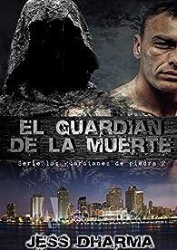 El guardián de la muerte: EL GUARDIÁN DE LA MUERTE II par Jess Dharma