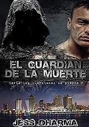 El guardián de la muerte: EL GUARDIÁN DE LA MUERTE II (Los guardianes de piedra nº 2)
