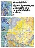 Manual de evaluación y entrenamiento de las habilidades sociales (Siglo XXI de España General)